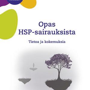 Opas hyvään arkeen. Opas HSP-sairauksista. Tietoja ja kokemuksia. Neuroliiton julkaisuja.