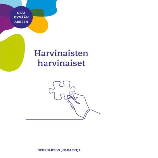 Opas hyvään arkeen. Harvinaisten harviansiet -opas. Neuroliiton julkaisuja.