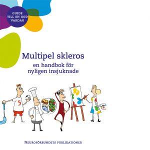 Multipel skleros, en handbok för nyligen insjuknade. Guide till end god vardag. Neuroförbundets publikationer 2020.