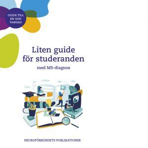 Guide till en god vardag. liten guide för studerande med MS-diagnos.