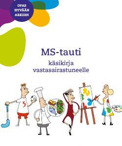 Oppaan kannessa on teksti MS-tauti – käsikirja vastasairastuneelle.