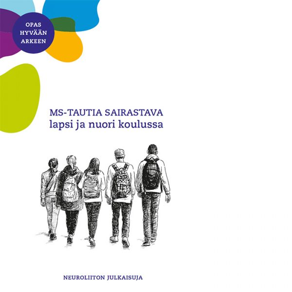 Opas kouluille: MS-tautia sairastava lapsi ja nuori koulussa. Neuroliiton julkaisuja 2020.