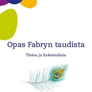 Opas hyvään arkeen. Opas Fabryn taudista, tietoa ja kokemuksia. Neuroliiton julkaisuja.
