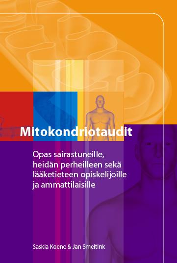 Mitokondriotaudit – Opas sairastuneille, heidän perheilleen, sekä lääketieteen opiskelijoille ja ammattilaisille.